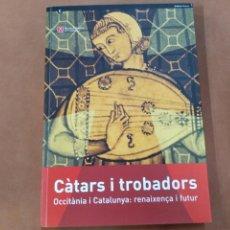 Libros de segunda mano: CÀTARS I TROBADORS , OCCITÀNIA I CATALUNYA : RENAIXENÇA I FUTUR AMB CD INCLÓS - MUSEU HISTÒRIA - HUB. Lote 278883278