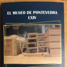 Libros de segunda mano: EL MUSEO DE PONTEVEDRA Nº LXIV 2010-2019. Lote 278885353