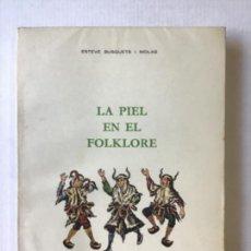 Libros de segunda mano: LA PIEL EN EL FOLKLORE. - BUSQUETS I MOLAS, ESTEVE.. Lote 278886133