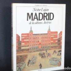 Livros em segunda mão: MADRID DE LOS ULTIMOS AUSTRIAS / NESTOR LUJAN. Lote 278938958