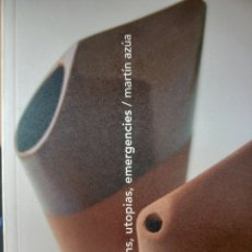 Libros de segunda mano: QUESTIONS, UTOPIAS, EMERGENCIES, MARTIN AZUA, ARTE / ART, BLUR EDICIONES, 2007. Lote 278966623