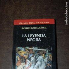 Libros de segunda mano: LA LEYENDA NEGRA. RICARDO GARCÍA CÁRCEL. Lote 278980603