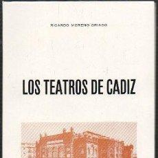 Libros de segunda mano: LOS TEATROS DE CADIZ - MORENO CRIADO, RICARDO - A-CA-3214. Lote 278982113