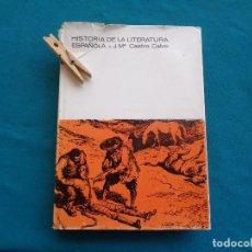 Libros de segunda mano: HISTORIA DE LA LITERATURA ESPAÑOLA, J. Mª. CASTRO DE CALVO. 1965. Lote 279339413