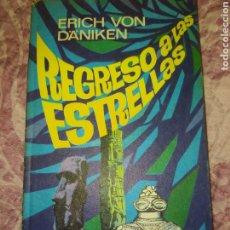 Libros de segunda mano: REGRESO A LAS ESTRELLAS. ERICH VON DANIKEN. ROTATIVA. SIN AÑO DE EDICIÓN. CARTONÉ. PESO 300 GR.. Lote 279357563