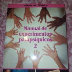 Libros de segunda mano: MANUAL DE EXPERIMENTOS PARAPSÍQUICOS 2. WILLIAM JON WATKINS. MARTÍNEZ ROCA. FONTANA FANTÁSTICA. AÑO. Lote 279358158