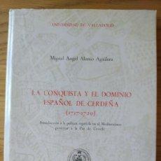 Libros de segunda mano: LA CONQUISTA Y EL DOMINIO ESPAÑOL DE CERDEÑA, 1717-1720, ALONSO AGUILERA, MIGUEL ÁNGEL. 1977. Lote 279359988