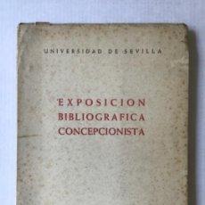 Libros de segunda mano: CATALOGO DE LA EXPOSICION BIBLIOGRAFICA CONCEPCIONISTA. - UNIVERSIDAD DE SEVILLA.. Lote 123254708