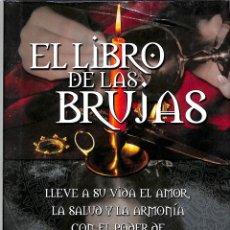 Libros de segunda mano: EL LIBRO DE LAS BRUJAS LLEVE A SU VIDA EL AMOR, LA SALUD Y LA ARMONÍA CON EL PODER. Lote 279406988