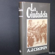 Libros de segunda mano: LA CIUDADELA / A.J.CRONIN. Lote 279411633