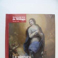 Libros de segunda mano: HISTORIA DEL ARTE DE MALAGA: LA PINTURA DEL BARROCO – SEBASTIAN GONZALEZ SEGARRA – TOMO 12. Lote 279412688