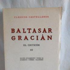 Libros de segunda mano: BALTASAR GRACIAN. EL CRITICON III. CLÁSICOS CASTELLANOS. ESPASA CALPE. Lote 279412748