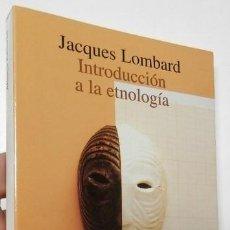 Libros de segunda mano: INTRODUCCIÓN A LA ETNOLOGÍA - JACQUES LOMBARD. Lote 279441378