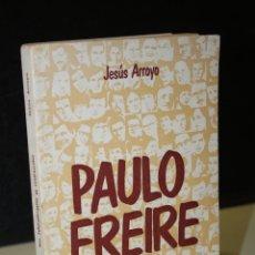 Libros de segunda mano: PAULO FREIRE. SU IDEOLOGÍA Y MÉTODO.- ARROYO, JESÚS.. Lote 279457708