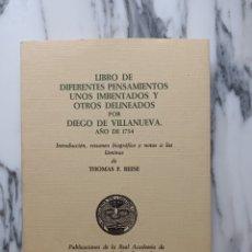 Libros de segunda mano: LIBRO DE DIFERENTES PENSAMIENTOS UNOS IMBENTADOS Y OTROS DELINEADOS POR DIEGO DE VILLANUEVA - 1979. Lote 279458778