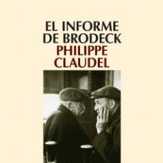 Libros de segunda mano: EL INFORME DE BRODECK - CLAUDEL PHILIPPE. Lote 279463148