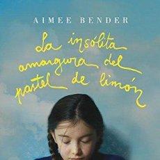 Libros de segunda mano: LA INSÓLITA AMARGURA DEL PASTEL DE LIMÓN - AIMEE BENDER. Lote 279463178