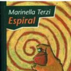 Libros de segunda mano: ESPIRAL - MARINELLA TERZI. Lote 279463218