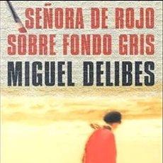 Libros de segunda mano: SEÑORA DE ROJO SOBRE FONDO GRIS - DELIBES MIGUEL. Lote 279463398