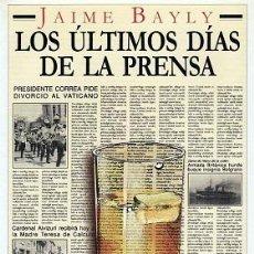 Libros de segunda mano: LOS ULTIMOS DIAS DE LA PRENSA - JAIME BAYLY. Lote 279463473