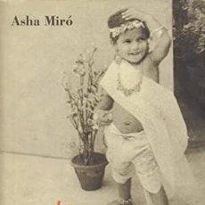 Libros de segunda mano: LA HIJA DEL GANGES - ASHA MIRO. Lote 279463488