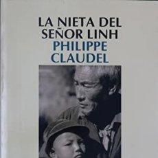 Libros de segunda mano: LA NIETA DEL SEÑOR LINH - PHILIPPE CLAUDEL. Lote 279463558