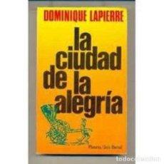 Libros de segunda mano: LA CIUDAD DE LA ALEGRIA - DOMINIQUE LAPIERRE. Lote 279463573