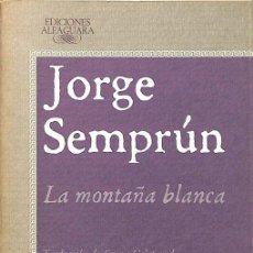 Libros de segunda mano: LA MONTAÑA BLANCA - JORGE SEMPRÚN. Lote 279463938