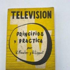 Libros de segunda mano: TELEVISION. PRINCIPIOS Y PRACTICA. K. FOWLER Y H. LIPPERT. ED. ARBO. BUENOS AIRES. PAGS: 434. Lote 279466188