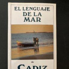 Livres d'occasion: EL LENGUAJE DE LA MAR DE CADIZ. JAVIER OSUNA Y ERASMO UBERA. ED. SILEX. MADRID, 1991. PAGS: 142. Lote 279469848