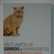 Libros de segunda mano: UN PLANETA DE GORDOS Y HAMBRIENTOS LUIS DE SEBASTIÁN. EDITORIAL ARIEL. 2008. Lote 279475098
