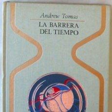 Libros de segunda mano: LA BARRERA DEL TIEMPO - ANDREW TOMAS - PLAZA & JANES 1971 - VER INDICE. Lote 279509643