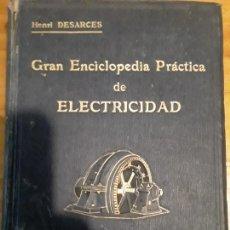 Libros de segunda mano: GRAN ENCICLOPEDIA PRACTICA DE ELECTRICIDAD..TOMO SEGUNDO.HENRI DESARCES.EDIT.LABOR S.A.972 PAG.1919.. Lote 279514673