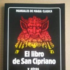 Libros de segunda mano: EL LIBRO DE SAN CIPRIANO Y OTROS RITUALES DE POTENCIA (EDAF, 1998). MANUALES DE MAGIA CLÁSICA.. Lote 279515198