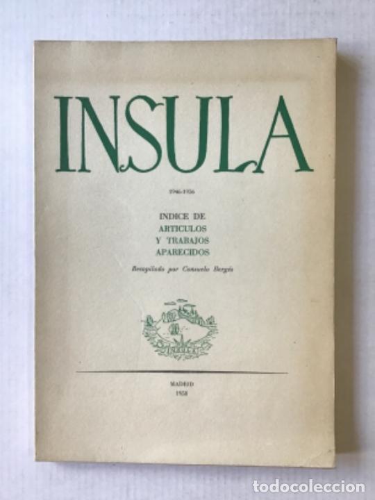 INSULA (1946-1956). ÍNDICE DE ARTÍCULOS Y TRABAJOS APARECIDOS. RECOPILADO POR... - BERGÉS, CONSUELO. (Libros de Segunda Mano (posteriores a 1936) - Literatura - Otros)