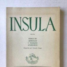 Libros de segunda mano: INSULA (1946-1956). ÍNDICE DE ARTÍCULOS Y TRABAJOS APARECIDOS. RECOPILADO POR... - BERGÉS, CONSUELO.. Lote 123163987