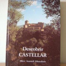 Libros de segunda mano: DESCOBRIR CASTELLAR.. ALBERT ANTONELL. DEDICATORIA I FIRMA A RAIMON ROCA. Lote 279521168