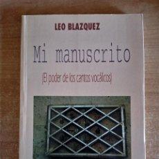 Libros de segunda mano: MI MANUSCRITO, EL PODER DE LOS CANTOS VOCÁLICOS, LEO BLAZQUEZ, MANDALA, 1994. Lote 279556208