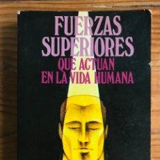 Libros de segunda mano: FUERZAS SUPERIORES QUE ACTÚAN EN LA VIDA HUMANA. FERNANDO CHAIJ.. Lote 280108148