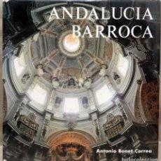 Libros de segunda mano: ANTONIO BONET CORREA - ANDALUCÍA BARROCA. POLÍGRAFA, 1978.. Lote 280111098