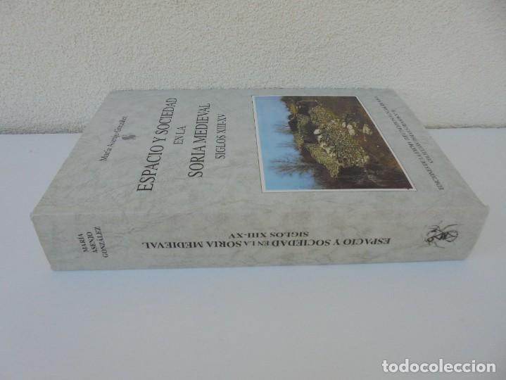 Libros de segunda mano: ESPACIO Y SOCIEDAD EN LA SORIA MEDIEVAL SIGLOS XIII-XV. MARIA ASENJO GONZALEZ. DIPUTACION DE SORIA - Foto 2 - 280112778