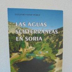 Libros de segunda mano: LAS AGUAS SUBTERRANEAS EN SORIA. EUGENIO SANZ PEREZ. DIPUTACION PROVINCIAL DE SORIA. 1999. Lote 280112988
