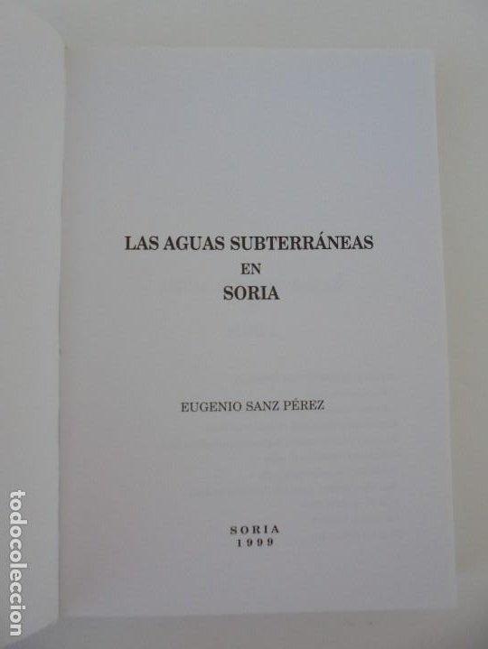 Libros de segunda mano: LAS AGUAS SUBTERRANEAS EN SORIA. EUGENIO SANZ PEREZ. DIPUTACION PROVINCIAL DE SORIA. 1999 - Foto 6 - 280112988
