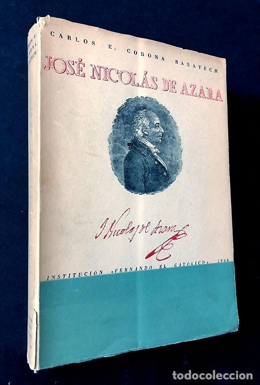 JOSÉ NICOLÁS DE AZARA / CARLOS E. CORONA BARATECH / IFC ZARAGOZA 1948 / FIRMA AUTOR / NUMERADO (Libros de Segunda Mano - Historia - Otros)