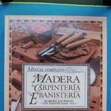 Libros de segunda mano: MANUAL COMPLETO DE LA MADERA, LA CARPINTERIA Y LAS EBANISTERIA - ALBERT JACKSON. Lote 280191598