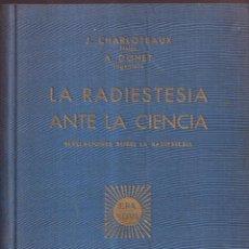 Libros de segunda mano: LA RADIESTESIA ANTE LA CIENCIA - J. CHARLOTEAUX, A. DOHET - ED. ERA NOVA C. 1950. Lote 280209803