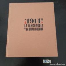 Libros de segunda mano: 1914 LA VANGUARDIA Y LA GRAN GUERRA. Lote 280255423
