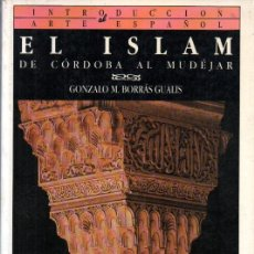 Libros de segunda mano: BORRÁS GUALIS : EL ISLAM DE CÓRDOBA AL MUDÉJAR (SILEX, 1990). Lote 280313088