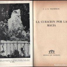 Libros de segunda mano: THOMPSON : LA CURACIÓN POR LA MAGIA (AHR, 1955). Lote 280438283