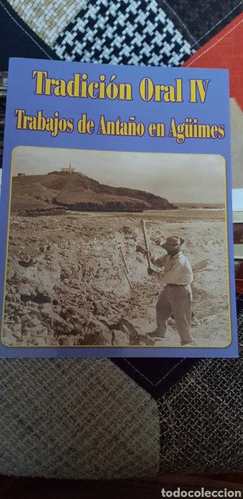 LIBRO TRADICIÓN ORAL IV. TRABAJOS DE ANTAÑO EN AGÜIMES (Libros de Segunda Mano - Historia - Otros)